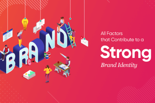 All Factors that Contribute to a Strong Brand Identity