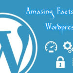 Interesting Facts about WordPress CMS