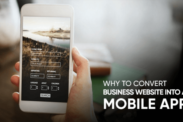 Why to Convert Business Website into a Mobile App